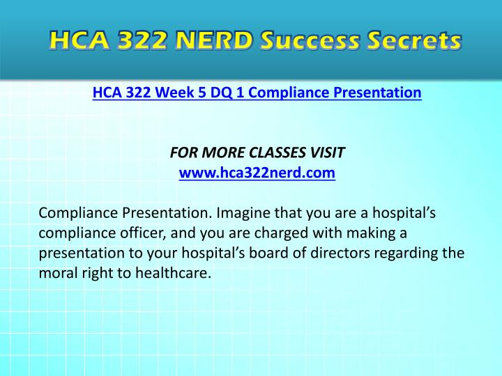 hca 220 text of ppt presentation Hca 220 version 7 complete class week 1 9 entire assignment strikeout chapter the assessment located on materials page of your student website submit cite a minimum of two sources other than the text multimedia microsoft powerpoint presentation draft that storyboards one of the.