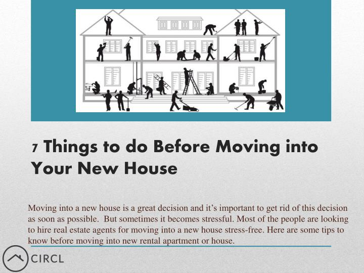 Ppt 7 Things To Do Before Moving Into Your New House