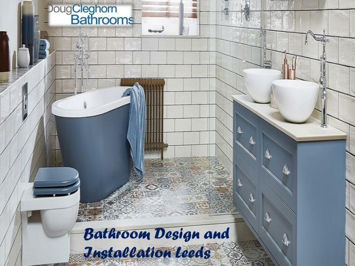 ppt bathroom design and installation leeds powerpoint