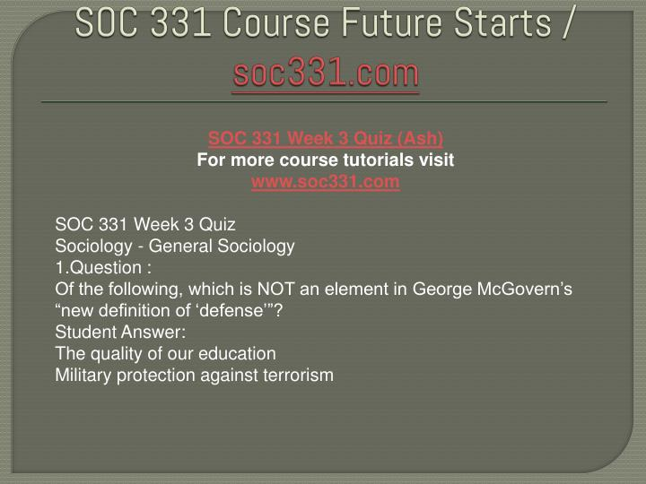 soc 331 Soc 331 sociology of group dynamics 3, 3/0 prerequisite: soc 100the social structure and social dynamics of social groups, including the division of labor, types of leadership, communication and authority structures, social conflict, and social control mechanisms.