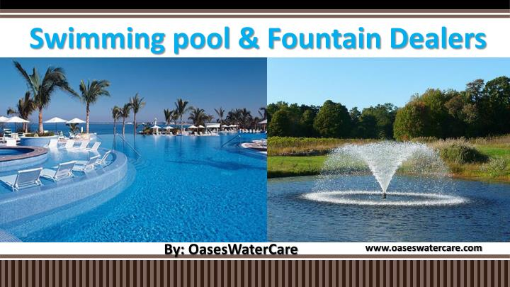Ppt swimming pool and fountain dealers powerpoint for Swimming pool dealers