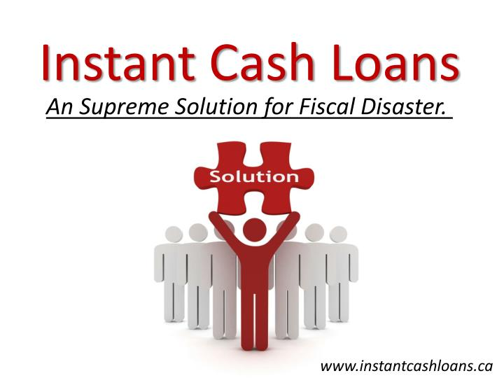 Instant Cash Loans : Ppt faxless payday loans offer financial assist for all