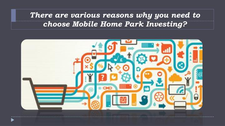 There Are Various Reasons Why You Need To Choose Mobile Home Park Investing