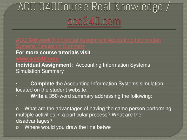 acc340 week 3 accounting information summary Individual assignment: assignments from the readings  acc 340 week 3 individual assignment accounting information systems simulation summary.