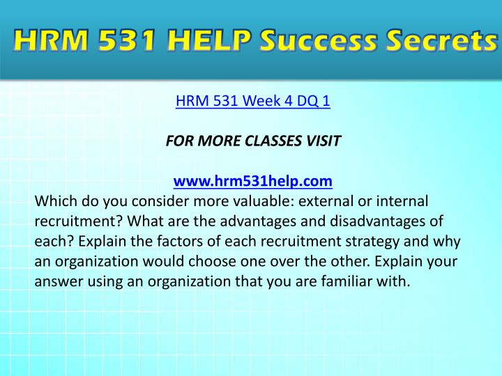hrm 531 principles and strategies For these reasons, an hr manager should have the necessary knowledge and skills demanded by his/her job if you are one of many people who are employed (or will be employed) as hr personnel, you should know about effective human resource management.