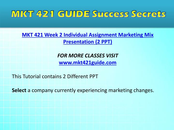 mkt 421 week 2 individual assignment marketing mix Homework help - post homework questions, assignments & papers get answers from premium tutors 24/7.