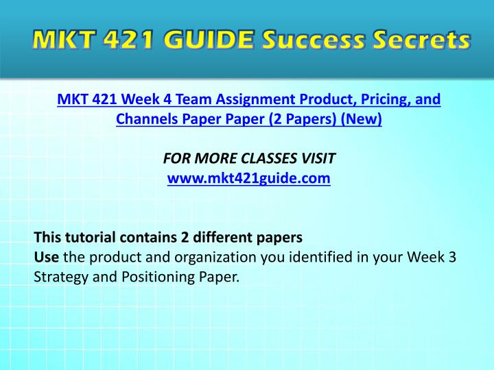 product pricing and channels paper mkt Mkt 421 week 4 team assignment product, pricing, and channels paper paper (2 papers) (new) for more classes visit wwwmkt421educom this tutorial contains 2 different papers.