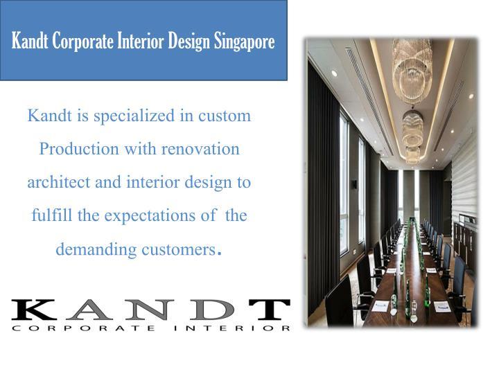 Ppt kandt corporate interior design singapore powerpoint for Corporate interior design singapore