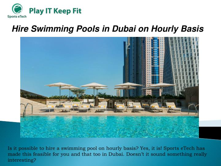 Ppt Hire Swimming Pools In Dubai On Hourly Basis Powerpoint Presentation Id 7516913