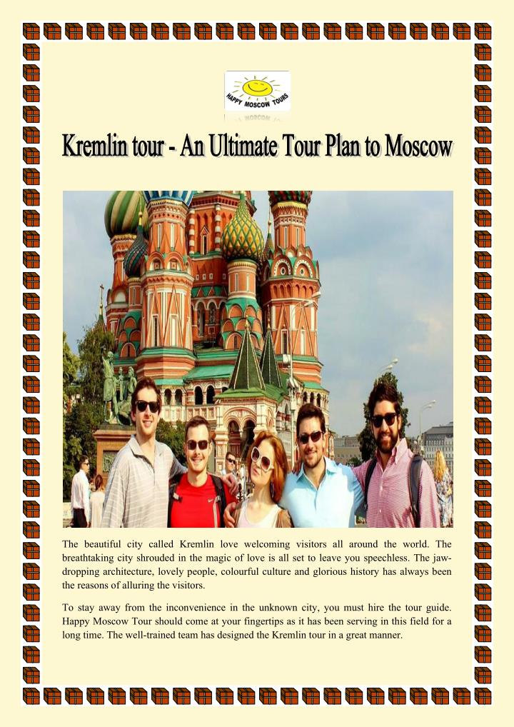 The beautiful city called Kremlin love welcoming visitors all around the world. The