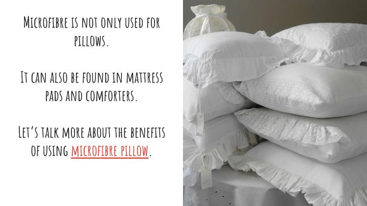 Microfibre is not only used for