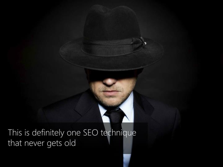 This is definitely one seo technique that never