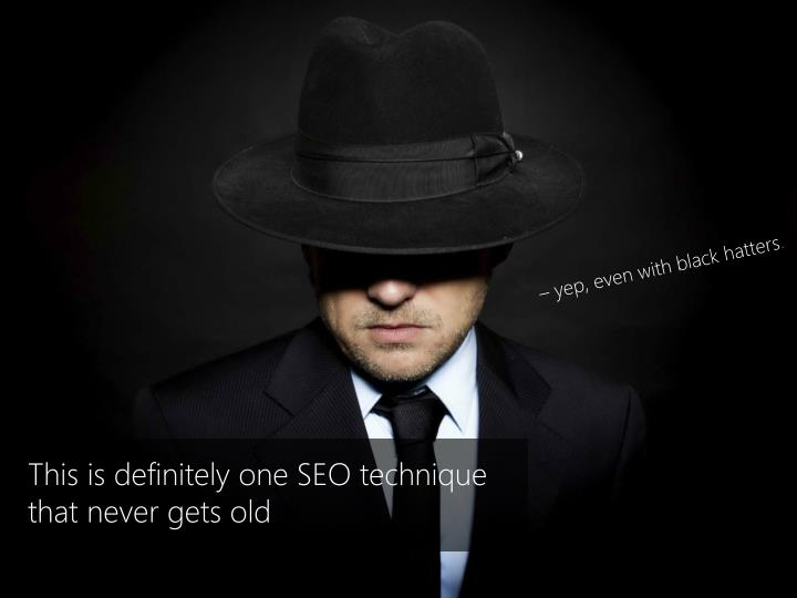This is definitely one seo technique that never1