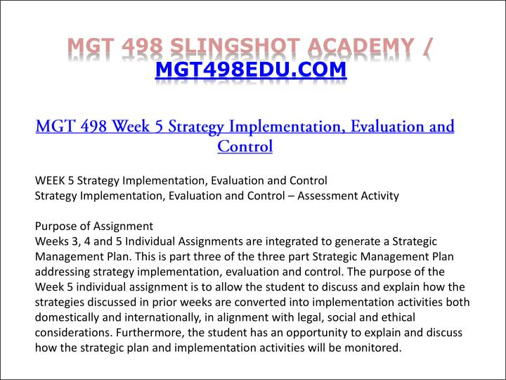 mgt 498 week 1 individual study Mgt 498 week 1 individual assignment strategic planning and strategic management mgt 498 week 1 discussion question 1 mgt 498 week 1 discussion question 2 mgt 498 week 1 discussion question 3 mgt 498 week 2 team assignment building a competitive advantage (2.