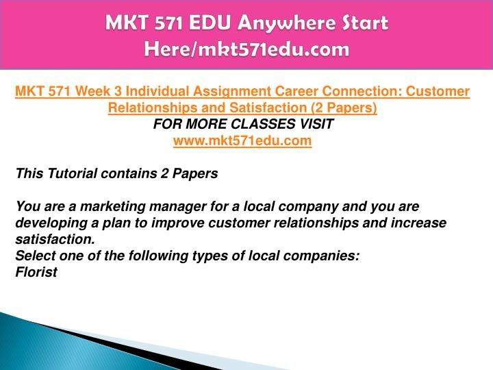 mkt 571 week one individual assignment Mkt 571 week 1 individual assignment researching marketing questions instructions: purpose of assignment this assignment is designed to help students anal.