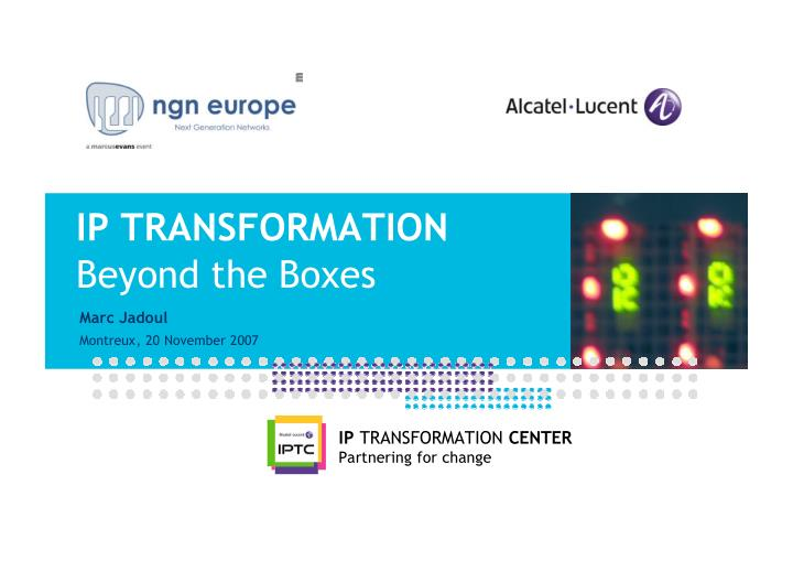 ip transformation beyond the boxes