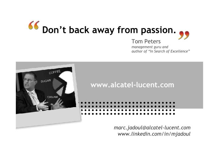 Don't back away from passion.