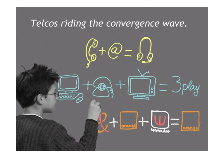 Telcos riding the convergence wave.