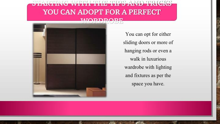 STARTING WITH THE TIPS AND TRICKS YOU CAN ADOPT FOR A PERFECT WORDROBE