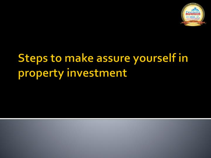 Ppt steps to make assure yourself in property investment for Steps to building a house on raw land