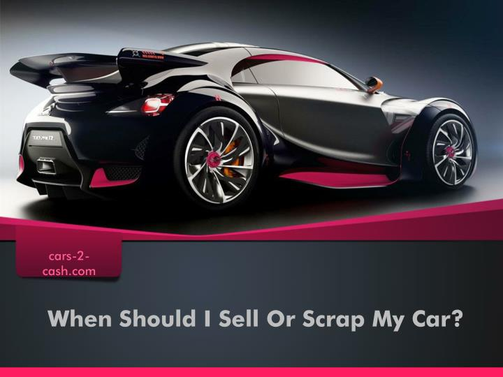 ppt when should i sell or scrap my car powerpoint presentation id 7532455. Black Bedroom Furniture Sets. Home Design Ideas