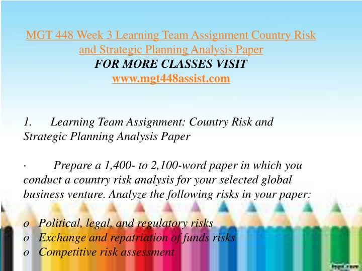 country risk and strategic planning essay Assignment #1-country risk and strategic planning analysis paper instructions: prepare a minimum 2000 word paper in which you conduct a country.