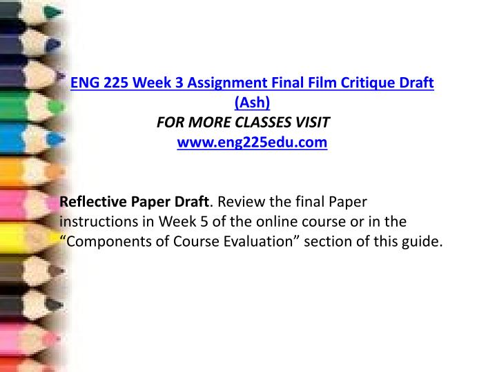 final film critique draft The final picot statement will provide a framework for your capstone project (the project students must complete during their final course in the rn-bsn program of study) research critiques in the topic 2 and topic 3 assignments you completed a qualitative and quantitative research critique.