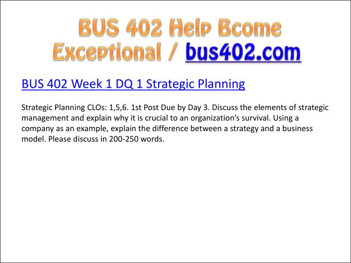 bus 402 strategic management business Bus 402 (strategic management and business policy) complete course week 1-5.