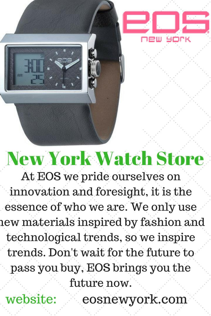 New york watch store at eos we pride ourselves