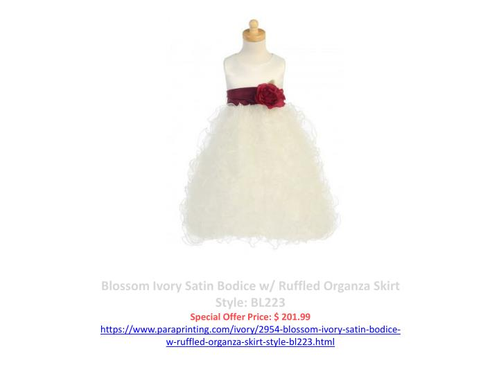 Blossom Ivory Satin Bodice w/ Ruffled Organza Skirt Style: BL223