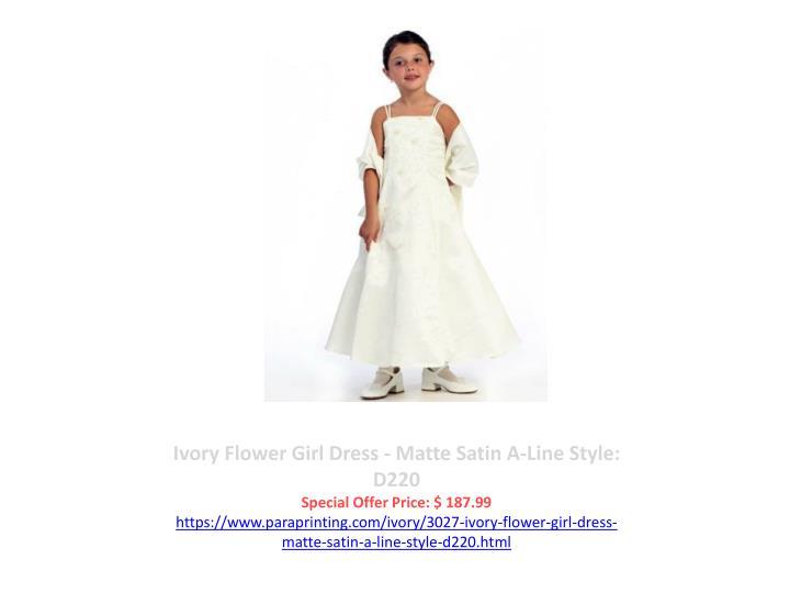 Ivory Flower Girl Dress - Matte Satin A-Line Style: D220