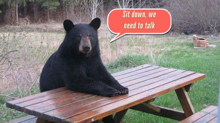 Sit down, we
