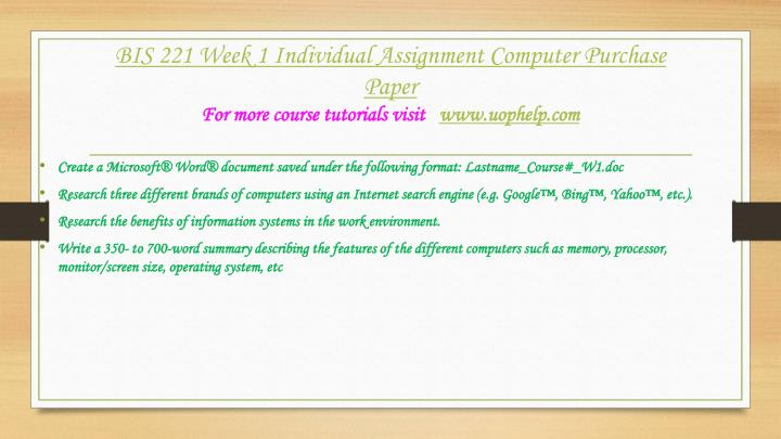 BIS 221 Week 1 Computer Hardware and Software Paper (2 Papers) NEW
