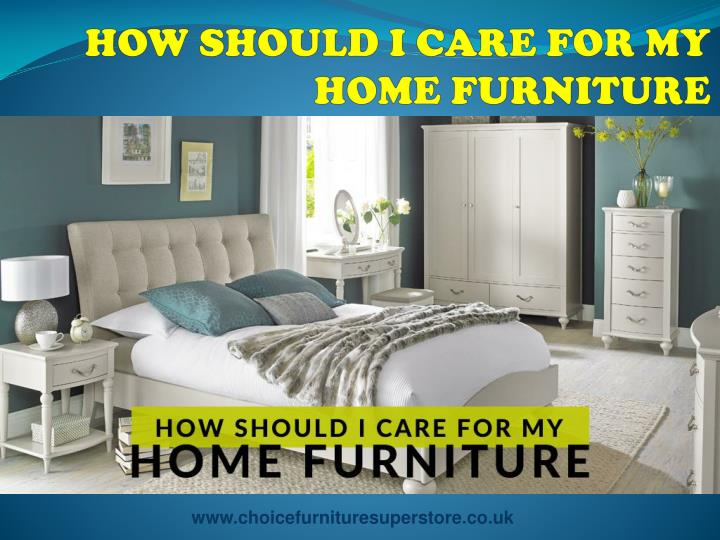 Ppt How Should I Care For My Home Furniture Powerpoint Presentation Id 7538715