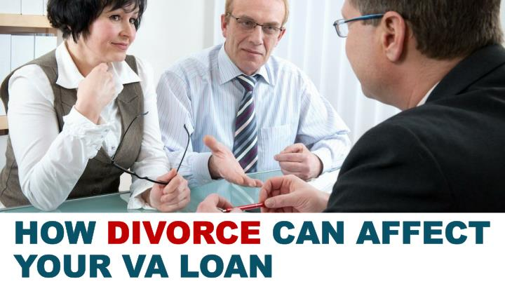 PPT - How Divorce Can Affect Your VA Loan PowerPoint ...