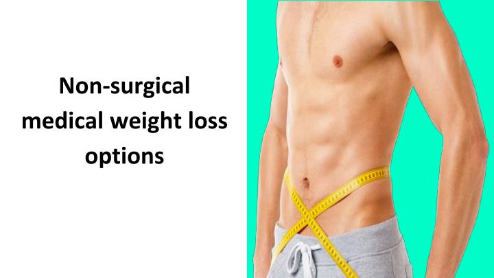 Non Surgical Medical Weight Loss Options