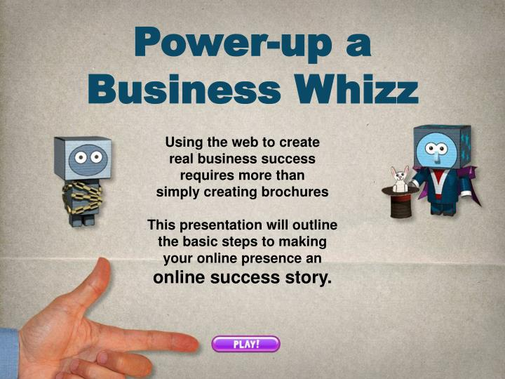 Power up a business whizz