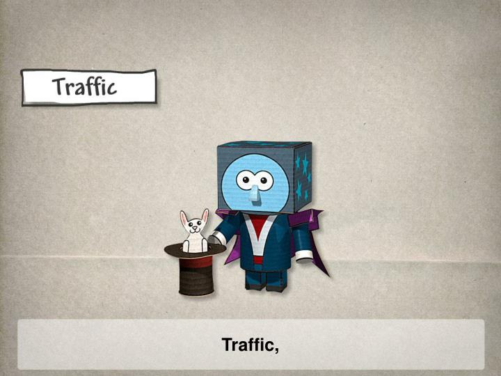 Traffic,