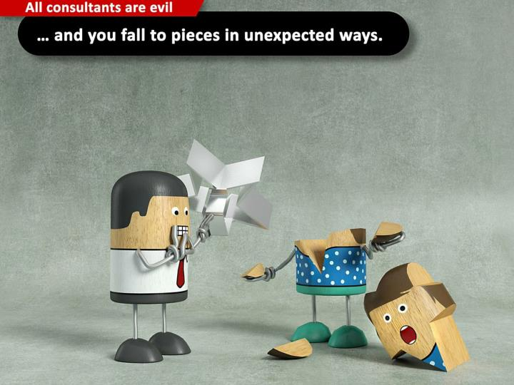… and you fall to pieces in unexpected ways.
