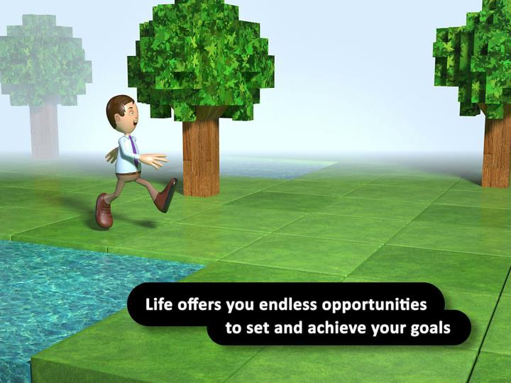 Life offers you endless opportunities