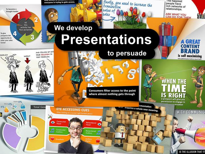 We develop Presentations to persuade.
