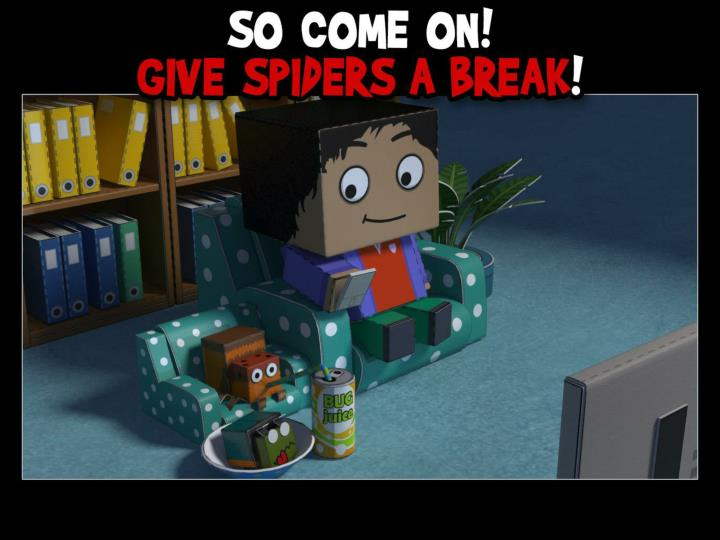 So come on! Give spiders a break!