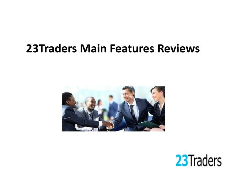 23traders main features reviews