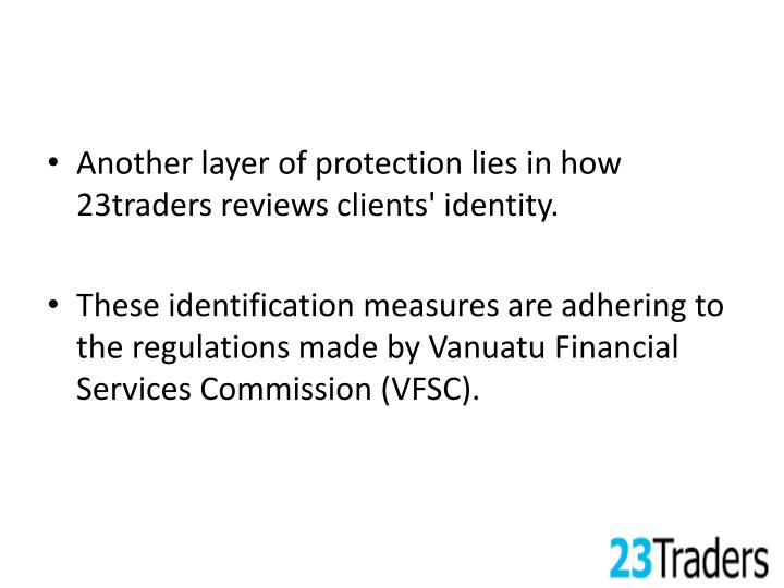 Another layer of protection lies in how 23traders reviews clients' identity.