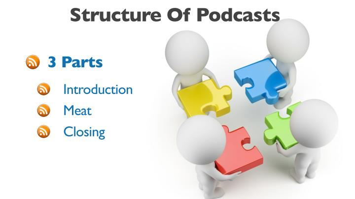 Structure Of Podcasts