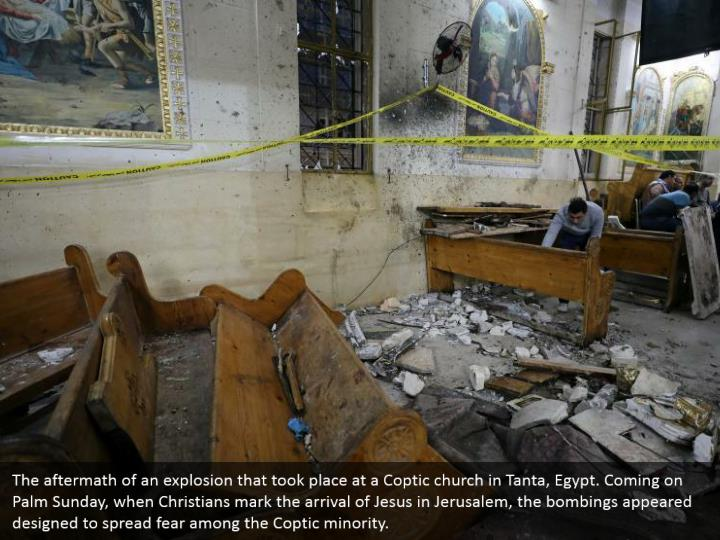 The aftermath of an explosion that took place at a Coptic church in Tanta, Egypt. Coming on Palm Sunday, when Christians mark the arrival of Jesus in Jerusalem, the bombings appeared designed to spread fear among the Coptic minority.