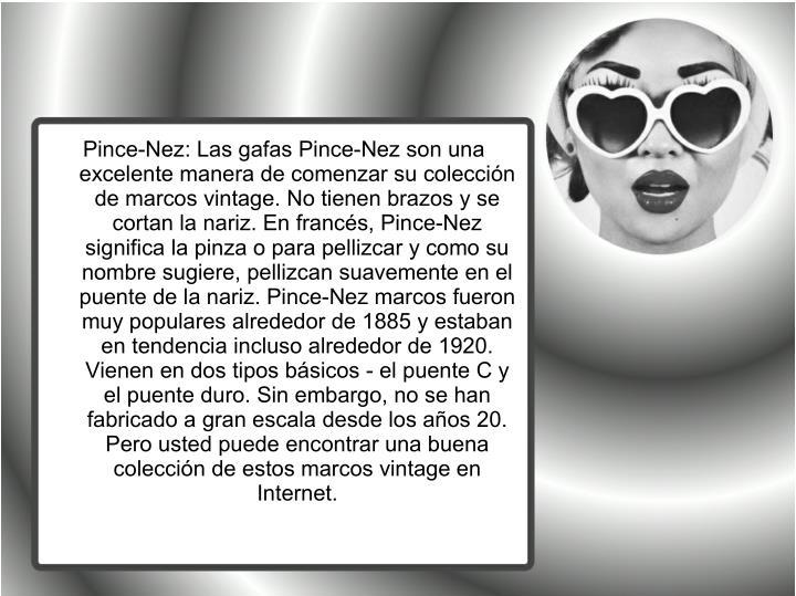 Pince-Nez: Las gafas Pince-Nez son una