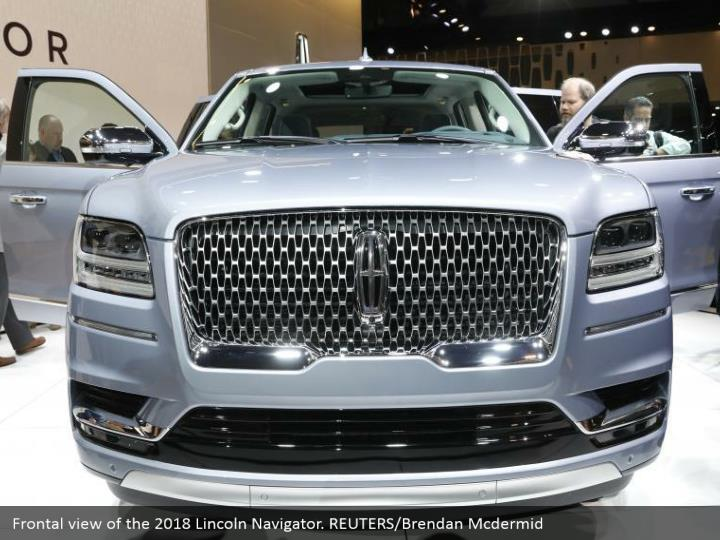 Frontal view of the 2018 Lincoln Navigator. REUTERS/Brendan Mcdermid