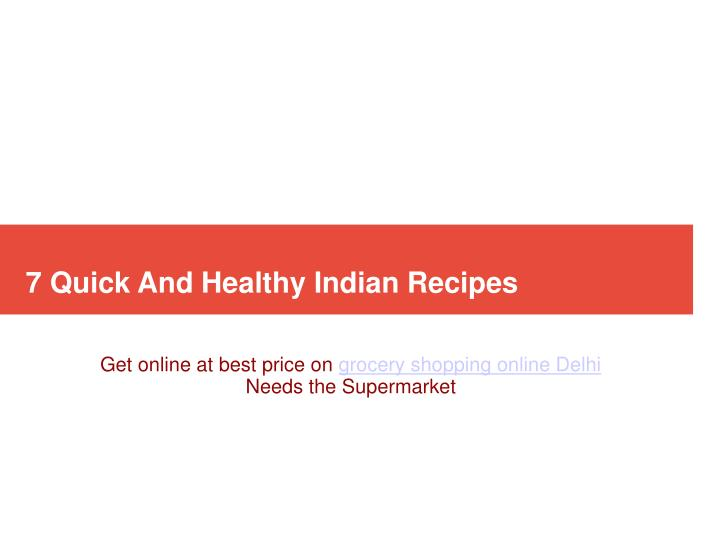 7 Quick And Healthy Indian Recipes