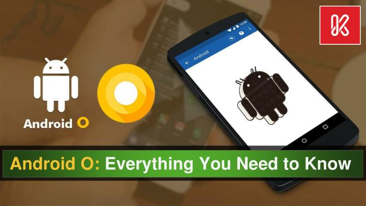 Android o everything you need to know